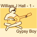 William J Hall, Singer, Songwriter - 1 - Gypsy Boy