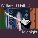 William J Hall, Singer, Songwriter - 4 - Midnight