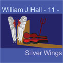William J Hall, Singer, Songwriter - 11 - Silver Wings