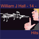 William J Hall, Singer, Songwriter - 14 - Hits